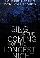 Sing for the Coming of the Longest Night Book