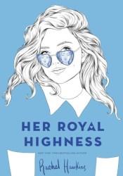 Her Royal Highness (Royals, #2) Book by Rachel Hawkins