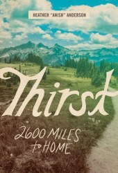 Thirst: 2600 Miles to Home Book