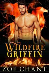Wildfire Griffin (Fire & Rescue Shifters: Wildfire Crew, #1) Book