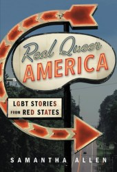 Real Queer America: LGBT Stories from Red States Book