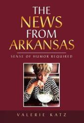 The News from Arkansas: Sense of Humor Required Pdf Book