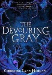 The Devouring Gray Book by Christine Lynn Herman