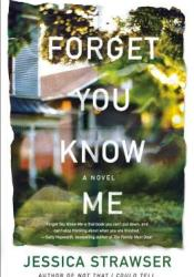 Forget You Know Me Book by Jessica Strawser