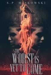 The Worst Is Yet to Come Book