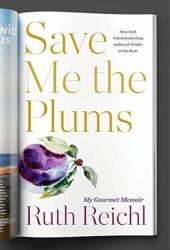Save Me the Plums: My Gourmet Memoir Book