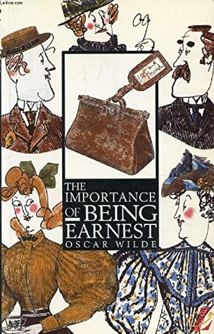 [The Importance of Being Earnest] (By: Oscar Wilde) [published: April, 1993]