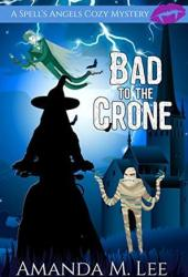 Bad to the Crone (A Spell's Angels Mystery, #1) Book