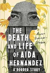 The Death and Life of Aida Hernandez: A Border Story Book