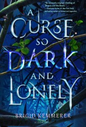 A Curse So Dark and Lonely (A Curse So Dark and Lonely, #1) Book