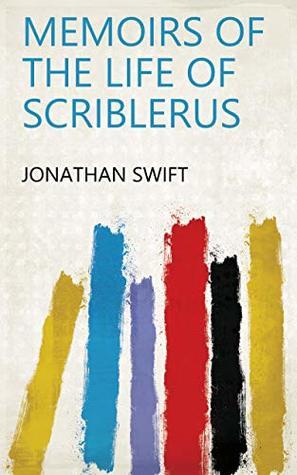Memoirs of the life of Scriblerus