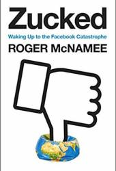 Zucked: Waking Up to the Facebook Catastrophe Book