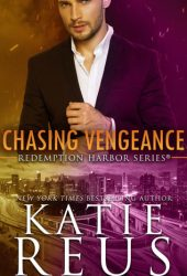 Chasing Vengeance (Redemption Harbor, #7) Book