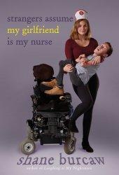 Strangers Assume My Girlfriend Is My Nurse Book