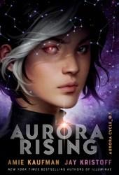 Aurora Rising (The Aurora Cycle, #1) Book
