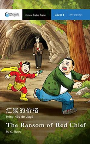 The Ransom of Red Chief: Mandarin Companion Graded Readers: Level 1, Simplified Chinese Edition