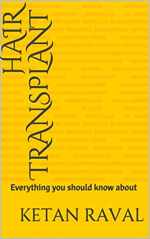 Hair Transplant: Everything you should know about (hair transplant Book 1)