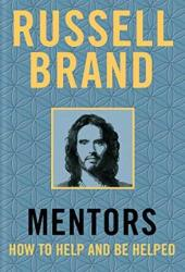 Mentors: How to Help and be Helped Book