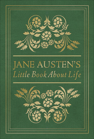 Jane Austen's Little Book About Life