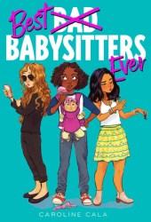 Best Babysitters Ever (Best Babysitters Ever, #1) Book