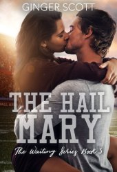 The Hail Mary (Waiting on the Sidelines, #3) Book