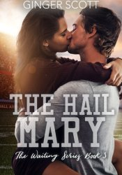 The Hail Mary (Waiting on the Sidelines, #3) Book by Ginger Scott