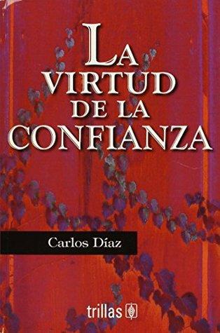 La virtud de la confianza / The Virtue of Trust