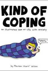 Kind of Coping: An Illustrated Look at Life with Anxiety Book