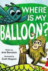 Where Is My Balloon? Book