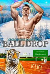 Ball Drop (Welcome to Morningwood Omegaverse, #2) Pdf Book