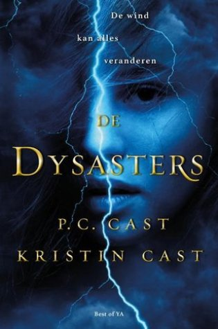De Dysasters (The Dysasters #1) – P.C. & Kristin Cast