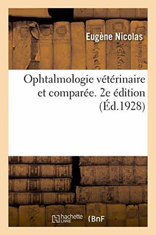 Ophtalmologie Vétérinaire Et Comparée. 2e Édition