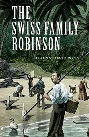 The Swiss Family Robinson - A beautiful story about survival