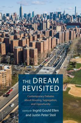 The Dream Revisited: Contemporary Debates about Housing, Segregation, and Opportunity