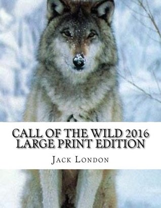 Call of the Wild 2016 Large Print Edition