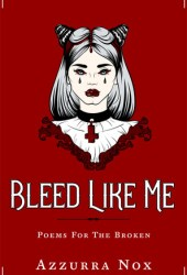 Bleed Like Me: Poems for the Broken Book