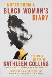 Notes from a Black Woman's Diary: Selected Works of Kathleen Collins Book