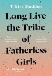 Long Live the Tribe of Fatherless Girls Book