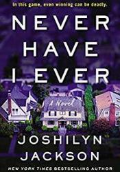 Never Have I Ever Book by Joshilyn Jackson