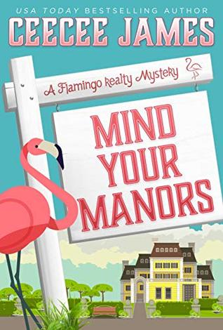 Mind Your Manors (A Flamingo Realty Mystery, #1)