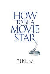 How to Be a Movie Star (How to Be #2) Book