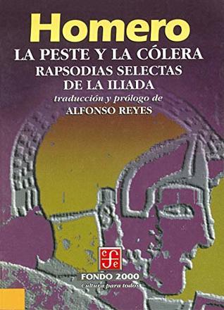 La peste y la cólera. Rapsodias selectas de la Ilíada