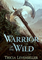 Warrior of the Wild Book by Tricia Levenseller