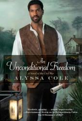 An Unconditional Freedom (The Loyal League, #3) Book
