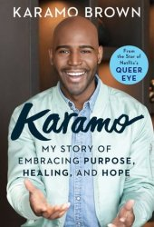 Karamo: My Story of Embracing Purpose, Healing, and Hope Book