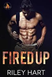 Fired Up (Fever Falls, #1) Book