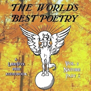 The World's Best Poetry, Volume 5 (Part 2): Nature