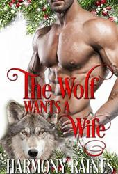 The Wolf Wants a Wife (A Second Chance Christmas in Bear Creek #2) Book