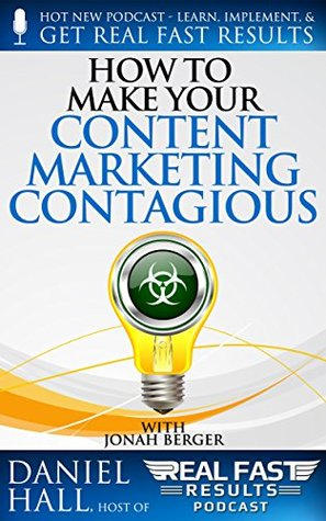 How to Make Your Content Marketing Contagious (Real Fast Results Book 84)
