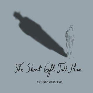 The Short 6ft Tall Man